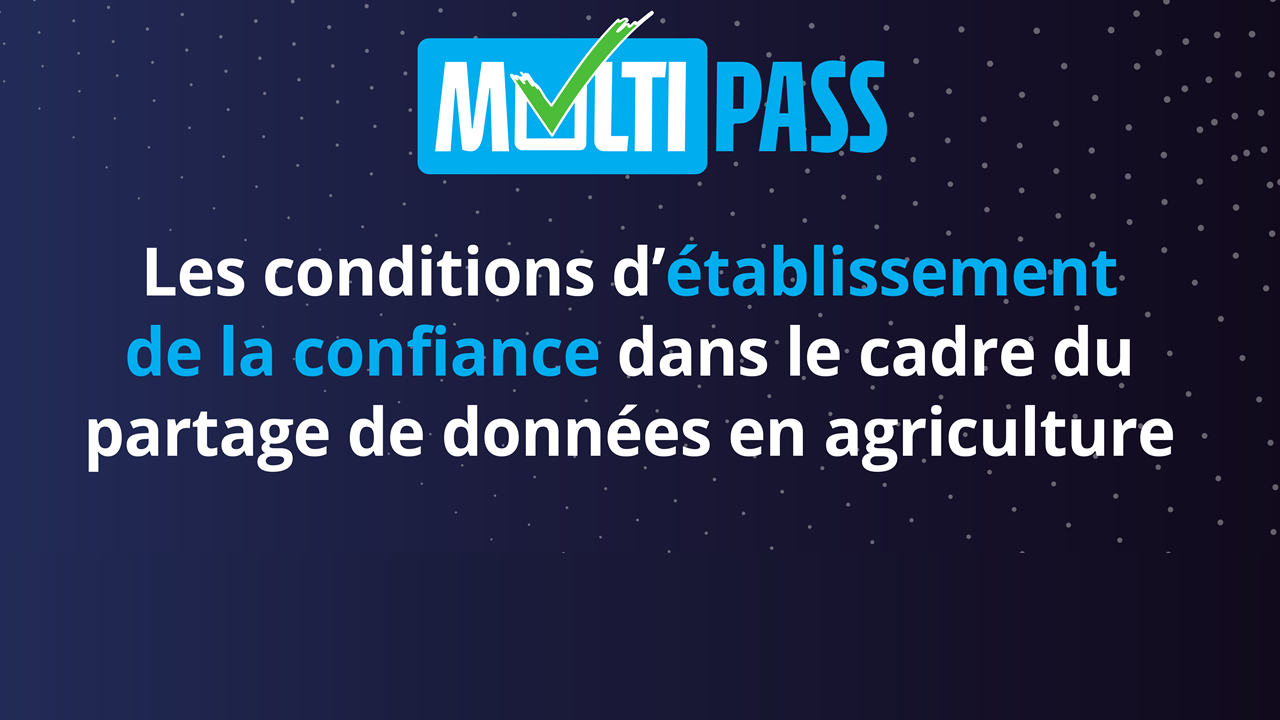 Multipass. Les conditions d'établissement de la confiance dans le cadre du partage de données en agriculture.